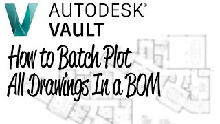 How To Print All Drawings In a BOM | Autodesk Vault