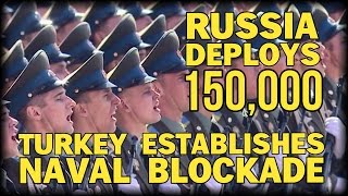 getlinkyoutube.com-BREAKING: PUTIN DEPLOYS 150,000 TROOPS AS TURKEY BLOCKADES RUSSIAN NAVY