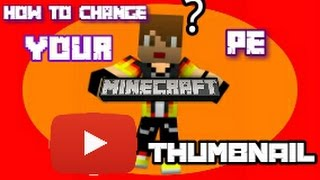 getlinkyoutube.com-How to change and make you MCPE YouTube Thumbnail on Android or ios