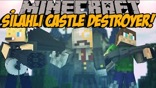 getlinkyoutube.com-SİLAHLI CASTLE DESTROYER!! Minecraft- Bölüm 22 w/Ndng Enes,Baturay & Lufit