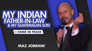 Maz Jobrani - My Indian father-in-law and my Guatemalan son
