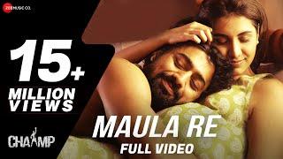 Maula Re - Chaamp | Arijit Singh | Dev & Rukmini | Raj Chakraborty | Jeet Gannguli width=