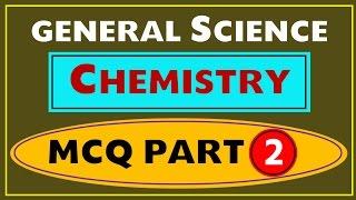 Chemistry MCQ -2 (SSc , UPSC , NDA , CDS , State PSC etc)