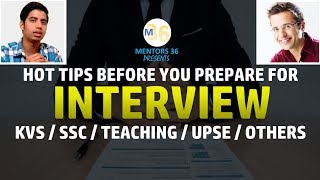 Interview Hot Tips   Keep These Points Before You Prepare For Interview   Mentors 36 #kvs #interview
