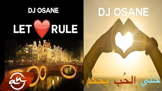 getlinkyoutube.com-DJ OSANE - Let Love Rule ❤️️  2017 // خلي الحب يحكم