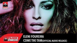 getlinkyoutube.com-Eleni Foureira - Come Tiki Tam  | Official Audio Release HQ