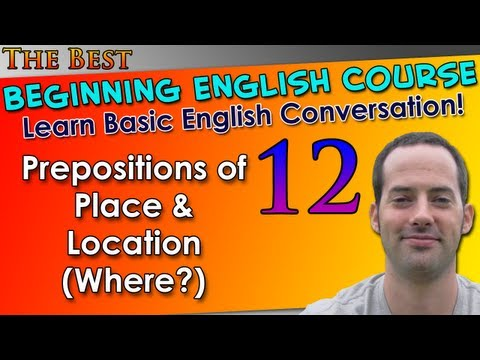 Learn English 012 - Prepositions & Where? 1 - Beginning English - Basic English Grammar
