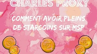 getlinkyoutube.com-GLTICHE CHARLES PROXY: Comment avoir PLEIN de starcoins sur MSP?✿