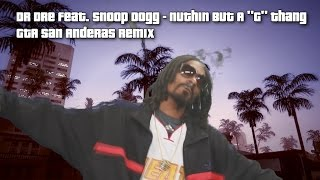 """getlinkyoutube.com-Dr Dre feat. Snoop Dogg - Nuthin But A """"G"""" Thang - GTA San Andreas Remix"""
