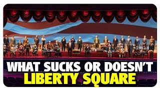 What Sucks or Doesn't Suck in Liberty Square | Best and Worst | 05/23/18