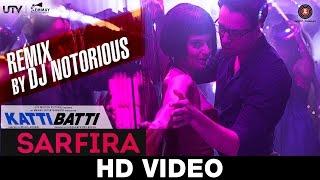 Sarfira - Remix By DJ Notorious   Katti Batti   Imran Khan & Kangana Ranaut