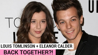 getlinkyoutube.com-Louis Tomlinson and Eleanor Calder Back Together?!