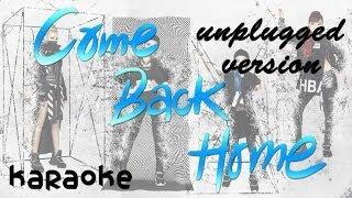 getlinkyoutube.com-2NE1 - Come Back Home - Unplugged Ver. [karaoke]