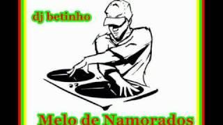 getlinkyoutube.com-MELO DE NAMORADOS DJ BETINHO