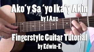 Ako'y Sayo At Ika'y Akin by IAxe - Fingerstyle Guitar Tutorial Cover (free tabs)