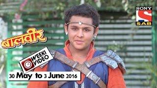 WeekiVideos   Baalveer   30 May to 3 June 2016