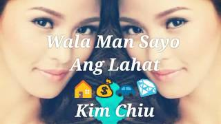 Wala Man Sayo Ang Lahat-Kim Chiu (minus one/karaoke)