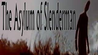 "getlinkyoutube.com-The Slenderman - ""The Asylum of Slender Man"""