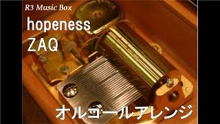 getlinkyoutube.com-hopeness/ZAQ【オルゴール】 (アニメ『紅殻のパンドラ』OP)
