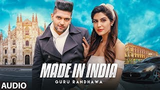 Guru Randhawa: MADE IN INDIA Full Audio | Bhushan Kumar | DirectorGifty | Elnaaz Norouzi | Vee width=