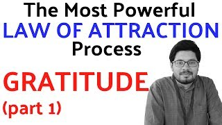 Gratitude (Part 1) - the most powerful Law of Attraction process