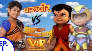 Vir The Robot Boy. In Hindi #balver Vs The Robot Boy Fighting Episode