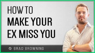How To Make Your Ex Miss You (Brand New for 2015)