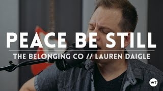 Peace Be Still - coffeehouse acoustic style cover //  The Belonging Co (Lauren Daigle)
