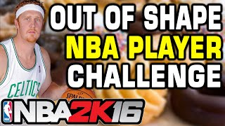 NBA 2K16 Out of Shape Players Challenge. SCALABRINE IS GOAT!