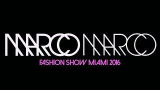 Marco Marco Fashion Show Miami 2016