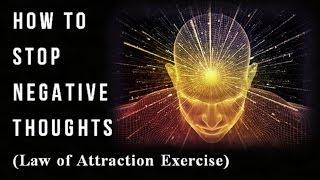 getlinkyoutube.com-How to Stop Negative Thoughts Law of Attraction Exercise