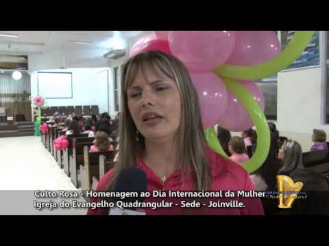 FORÇA DO AMOR - CULTO ROSA - IGREJA DO EVANGELHO QUADRANGULAR DE JOINVILLE