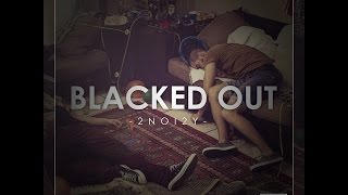 2NOI2Y 'Too Noisy' BLACKED OUT (Explicit) @2noi2y
