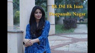 Ek Dil Ek Jaan | Padmavati | Deepanshi Nagar width=