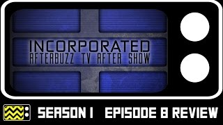 getlinkyoutube.com-Incorporated Season 1 Episode 8 Review & After Show | AfterBuzz TV