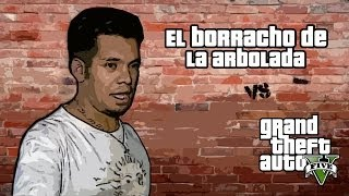 getlinkyoutube.com-El Borracho de la Arbolada | GTA V