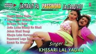 getlinkyoutube.com-Samaan Pa Password Lagaaveli - Audio Jukebox [ Khesari Lal Yadav ]