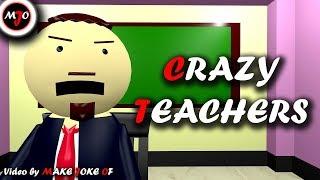 MAKE JOKE OF - CRAZY TEACHERS