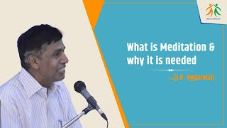 What is Meditation and Why it is Needed? | Dr J.P. Agarwal | Manav Utthan Sewa Samiti
