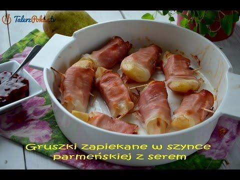 Gruszki zapiekane w szynce parmeńskiej z serem