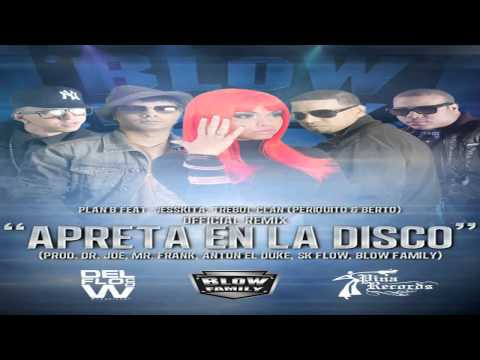 Plan B - Apreta en la Disco (Official Remix) Ft. Jessikita & Trebol Clan