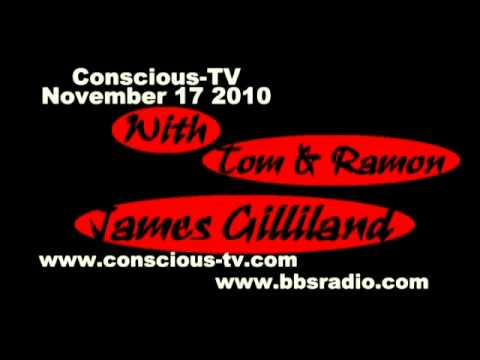 ConsciousTV James Gilliland Interview 11 17 2010 Part 4-4