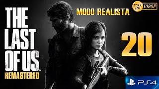 The Last of Us Remastered PS4 Parte 20 Español Gameplay Walkthrough (Modo Realista)