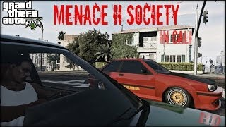 getlinkyoutube.com-GTA 5| MENACE II SOCIETY IN CALI [HD]