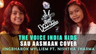 The Voice India Kids   Sau Aasmaan Cover   Jingbhabok Mylliem Ft. Nishtha Sharma