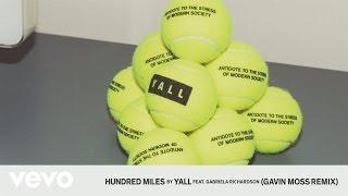 getlinkyoutube.com-Yall - Hundred Miles (Gavin Moss Remix Audio) ft. Gabriela Richardson