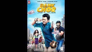 How to Download Bank Chor  Movie HD 2017 in Hindi