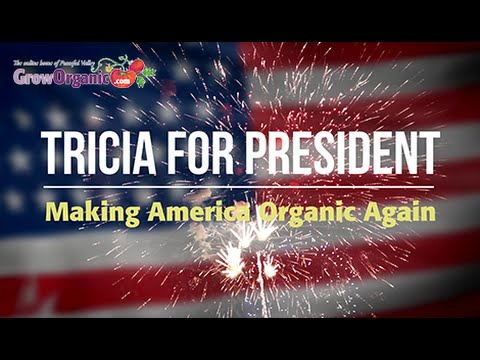 Tricia for President: Make America Organic Again!