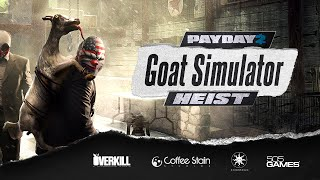 Payday 2 - The Goat Simulator Heist Trailer