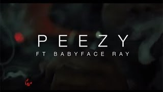 "getlinkyoutube.com-PEEZY ft BABYFACE RAY - ""Wavy"" (Promo Video)"